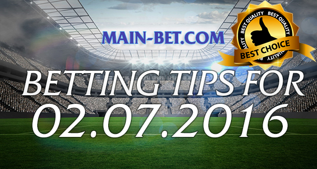 Betting Tips for 02.07.2016