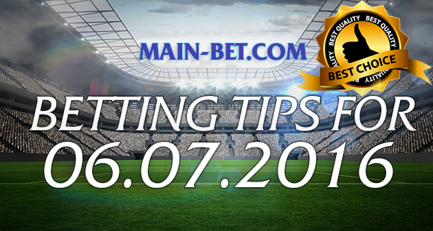 Betting Tips for 06.07.2016