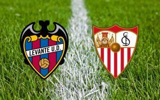 Levante vs Sevilla Prediction & Betting tips 27.04.2018